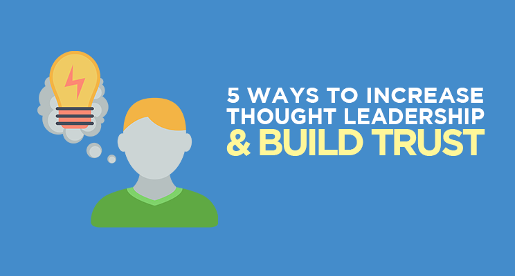 5 Ways to Increase Thought Leadership and Build Trust | Social Media Toay