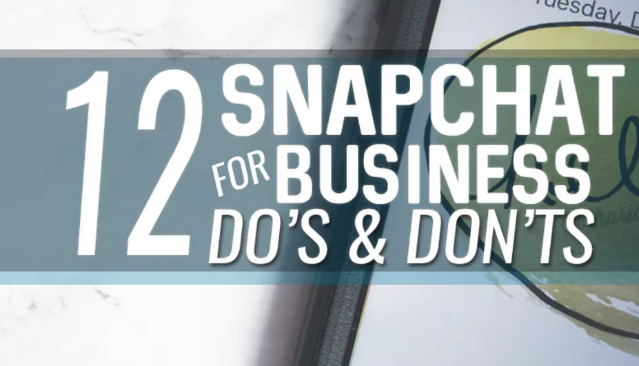 Snapchat for Business: 12 Do's and Don'ts | Social Media Today